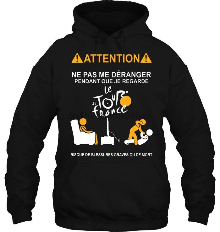 Attention Ne Pas Me Deranger Pendant Que Je Regarde Le De Tour France Women Streetwear Men Women Hoodies Sweatshirts