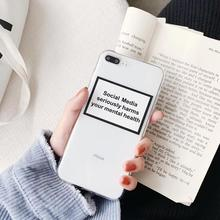 Hot Social Media seriously harms your mental health Soft Phone Case For iphone 11 XS Pro MAX XR X 6S 7 8 plus Fashion clear Cove