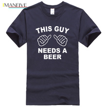 2019 summer t shirt men letter print THIS GUY NEEDS A BEER funny shirts brand-clothing mens streetwear hip hop top t-shirt
