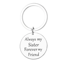 Factory direct sales can be customized loved ones girlfriends gift stainless steel key chain always my sister forever my friend my sister jodie page 3