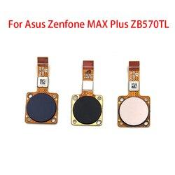 Nowy identyfikator dotykowy czujnik odcisków palców przycisk home return przycisk menu Flex kabel do asusa Zenfone Max Plus M1 ZB570TL X018DC naprawa części