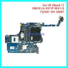 DUORUN For HP ZBook 17 Laptop Motherboard Mainboard DDR3 752581-501 VBK10 LA-9371P REV:1.0 QM87 NoteBook PC 100% full new 720691 501 da0r75mb6c1 c0 rev c for hp pavilion 15 17 laptop motherboard notebook pc 100