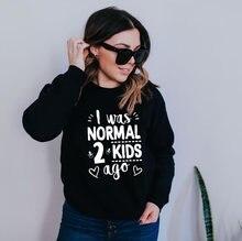 MI È Stato Normale Due Bambini Fa Delle Donne Felpa Festa della Mamma Comodo Girocollo Spazzolato Signore Magliette E Camicette Femminile Vestiti Divertente mamma Vita