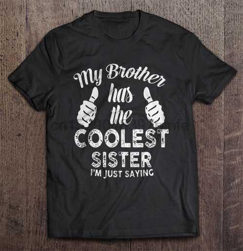 Camiseta de hombre mi hermano tiene la mejor hermana solo digo camiseta de mujer