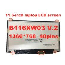 Оригинальный 116 дюйма ЖК дисплей Экран b116xw03 v2 b116xtn040
