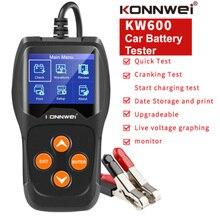 KONNWEI KW600 سيارة بطارية اختبار 12 V 100 إلى 2000CCA 12 فولت بطارية أدوات للسيارة سريعة التحريك شحن تشخيص