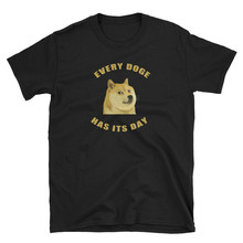 Doge Coin Every Doge Has Its Day Crypto Short-Sleeve Unisex T-Shirt Bitcoin Fashion Classic Style Tee Shirt(China)