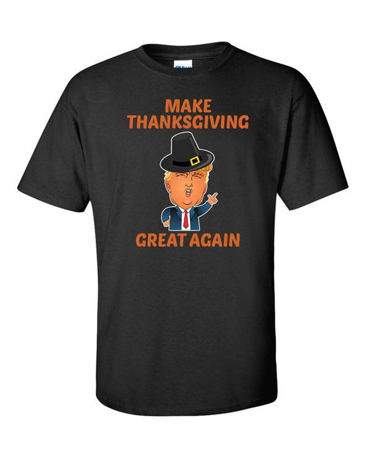 Donald Trump Funny Humor Joke Thanksgiving T shirt Make Thanksgiving Great Again President Holiday Outfit Fall Shirt image