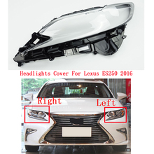 Headlamp Cover Glass Shell Lamp Headlight Transparent Cover Lens Lampshade For Lexus ES250 2016 for lexus ct200 headlight cover headlamp front lamp headlamp shell ct200 headlamp assembly automobile lampshade