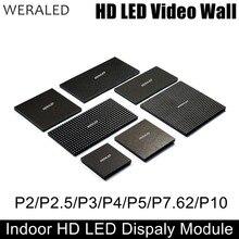 WERALED P2 P2.5 P3 P4 P5 P6 P10 Крытый полный Цвет светодиодный модуль, SMD 3-в-1 светодиодный видео стены Дисплей Панель 1/8 до 1/32 сканирования