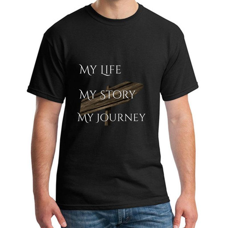 Fashion My Life My Story My Journey Tee Shirt For Men 100% Cotton Comics Hipster Mens T Shirt Tee O-Neck Tee Tops