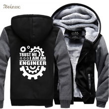 Trust Me I Am An Engineer Hoodie Thick Hoodies Men Hot Winter Warm Fleece Zipper Hooded Sweatshirt Coat Funny Jacket Sportwear