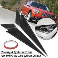 Paire voiture avant phare paupière sourcil garnitures pour BMW X1 E84 2009 2010 2011 2012 2013 2014 2015 lampe frontale paupières autocollant