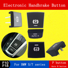 Electronic handbrake P button Auto H Parking switch for BMW 5 series 7 F18/F10/F07/F02