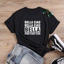 Bella ciao camiseta feminina engraçada, gola redonda, manga curta, preta, casual, de algodão