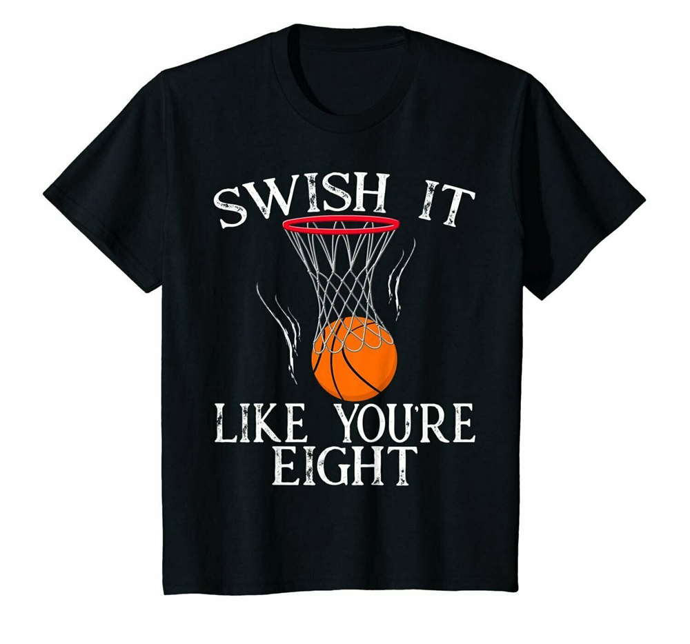 <font><b>8Th</b></font> <font><b>Birthday</b></font> Swish It Like You'Re 8 Basketball Shirt Party Loose Size Top Ajax Funny Tee Shirt image
