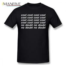 Cool No Doubt B99 TV Humor Funny Men T Shirt Plus Size Cotton Crewneck Short Sleeve Mens