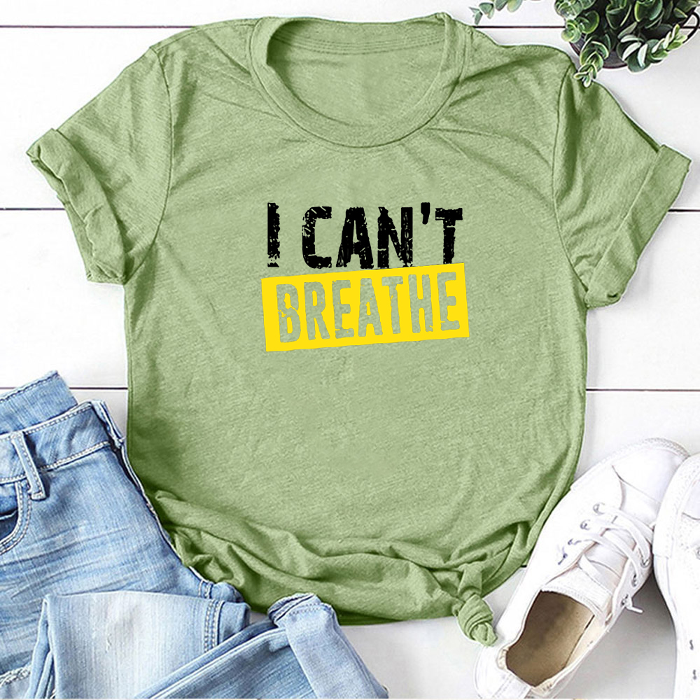 I CAN'T BREATHE Printed T-shirts Women Clothes Summer 2020 Shirts for Women Loose Tshirt Woman Simple Camisetas Mujer Verano