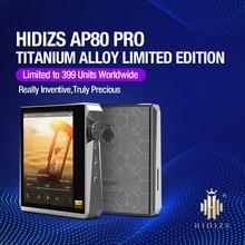 HIDIZS AP80 PRO de aleación de titanio de edición limitada de alta fidelidad MP3 Bluetooth reproductor de música con FLAC tecnología LDAC USB DAC DSD 64/128 FM Radio DAP