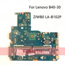 B40-30 mainboard para lenovo B40-30 computador portátil placa-mãe ziwb0 LA-B102P ddr3 testado trabalho
