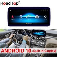 Autoradio 10.25 /12.5 pouces, 4G, Android 10, navigation GPS, écran d'affichage, pour voiture Benz C GLC Class W205 (2015-2018)