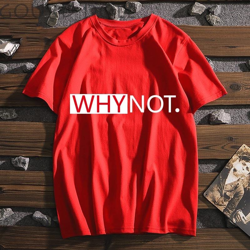 Why not letter Graphic Print women tshirt White Women 2019 Summer Women Tee Shirt Tops TShirt Casual Tumblr Clothing(China)