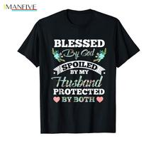 Summer 2019 Short Sleeve Plus Size Blessed by God Spoiled My Husband Protected Black T-Shirt Christmas Wife Gift