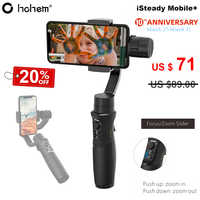 Hohem iSteady Mobile Plus 3-Axis Handheld Smartphone Gimbal Stabilizer for iPhone 11 Pro XS X 8 Samsung S9 S8 Pk Zhiyun Smooth 4