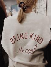 Bycie miłym jest fajna napisy drukuj bluzy Harajuku damska odzież wierzchnia ubrania kobieta Streetwear przyczynowe luźne swetry typu oversize