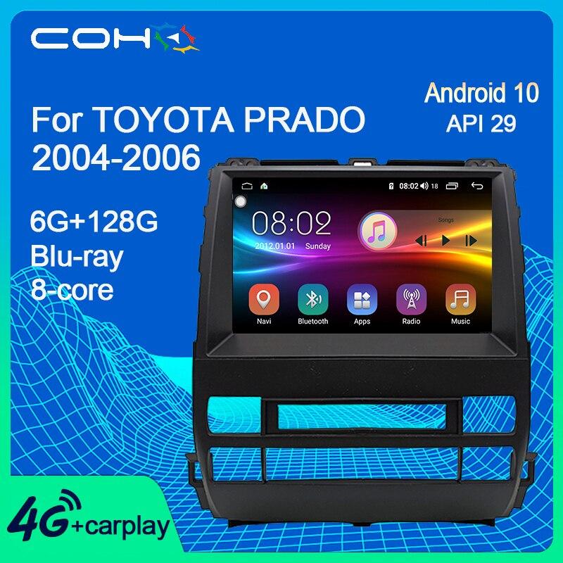 COHO для TOYOTA PRADO 2004-2006 стерео ресивер Автомобильный мультимедийный плеер радио Coche Android 10,0 Восьмиядерный 6 + 128G