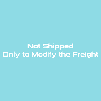 Not Shipped, Only to Modify the Freight image