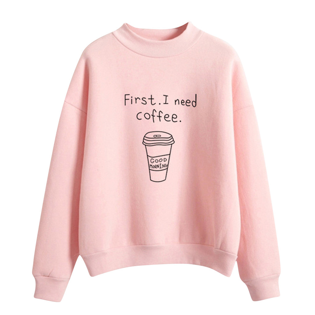 2019 Spring Women Fashion Letter Print First I Need Coffee Hoodies Women Long Sleeve Casual Cropped Sweatshirt Pullover #B