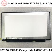 15.6 calowy ekran LED LCD LM156LFCL03 pasuje LM156LFCL01 LM156LFCL 03 EDP 30 pinów IPS FHD 1920X1080 bez śruby otwór wąska krawędź