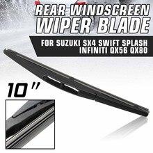 10 дюймов 250 мм Заднего ветрового стекла стеклоочистителя для Suzuki SX4 Swift Splash/Infiniti QX56 QX80