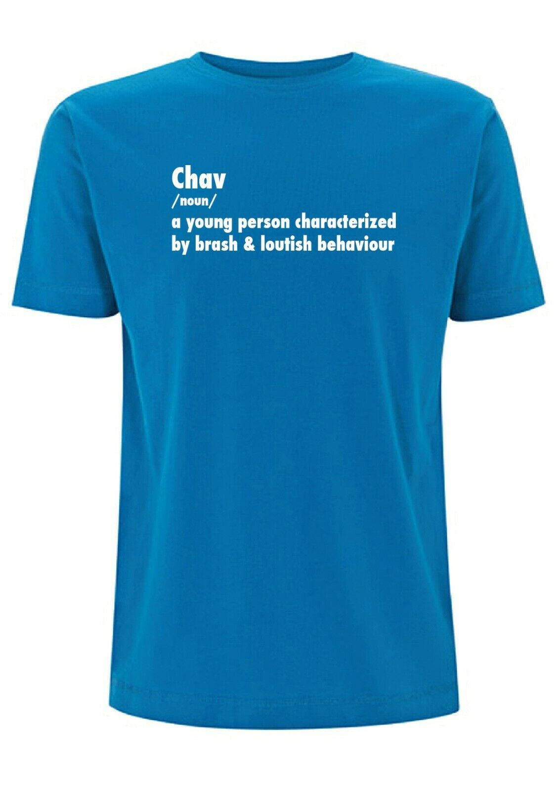 Chav Meaning T Shirt Mens Top Chavy Brash Loud Bad Boy common Urban Dictionary 2020 High quality Brand T shirt Casual Short slee image