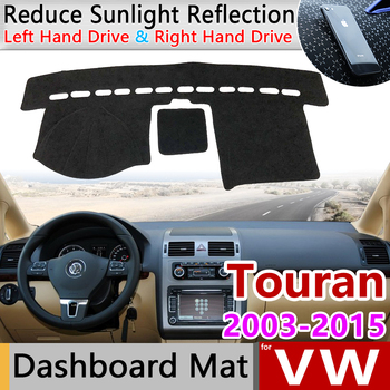 for Volkswagen VW Touran MK1 2003~2015 Anti-Slip Mat Dashboard Cover Pad Sunshade Dashmat Accessories 2004 2005 2010 2011 2012 for vw jetta 5 a5 mk5 2005 2006 2007 2008 2009 2010 2011 1k anti slip mat dashboard cover pad dashmat accessories for volkswagen