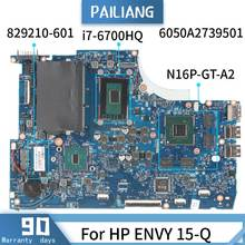 PAILIANG Laptop motherboard For HP ENVY 15-Q Mainboard 6050A2739501 829210-601 Core SR2FQ i7-6700HQ N16P-GT-A2 TESTED DDR3(China)