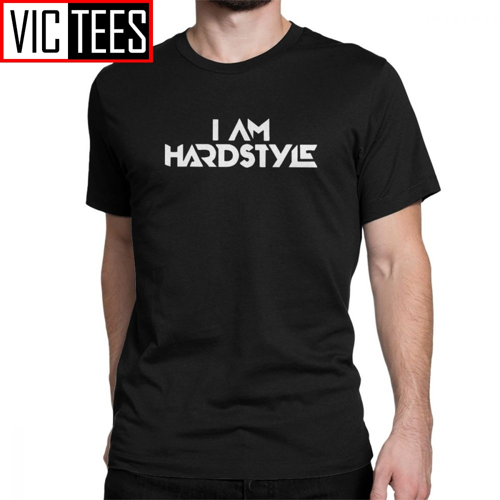I Am Hardstyle Men T Shirt Music Defqon Hardcore Dance DJ Techno Club Party EDM Tee Shirt T-Shirt 100 Premium Cotton Tops image