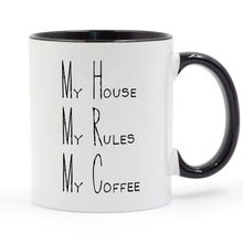 My House My Rules My Coffee Mug 11oz my apartment