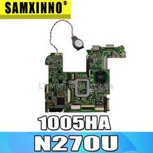 1005HA Motherboard N270U 945-chipset 1GB For Asus 1005HA Eee PC Laptop motherboard 1005HA Mainboard 1005HA Motherboard test OK
