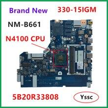 Бесплатная доставка Новый 5B20R33808 материнская плата для ноутбука Lenovo 330-15IGM Материнская плата ноутбука NM-B661 с N4100 процессор 100% тесты OK