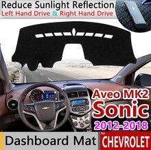 Pour Chevrolet Sonic AVEO Holden Barina 2011 ~ 2018 tapis anti dérapant tableau de bord housse Pad soleil ombre Dashmat protéger accessoires T300 RS