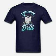 Men t shirt Dentist Funny Tooth and Drill Quote tshirts Women-tshirt(China)