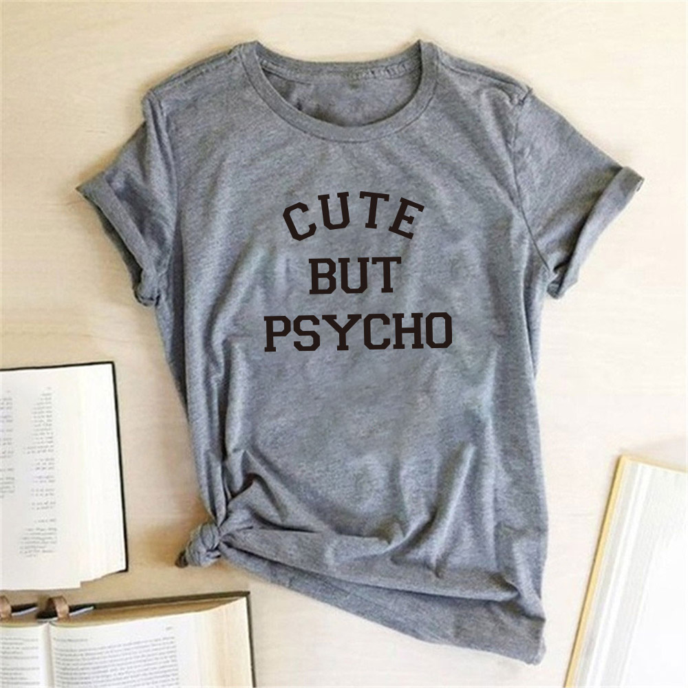 Cute But Psycho Letter print women T-Shirt fashion Summer Tee Shirt Femme Short Sleeve funny T-shirt Women Harajuku graphic tops