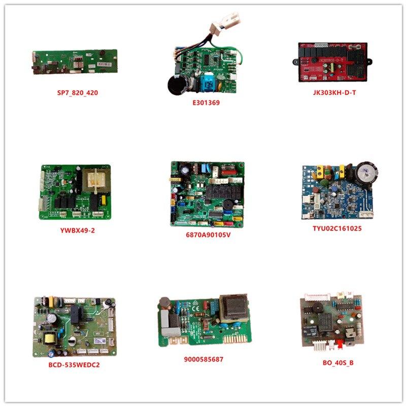 SP7_820_420| E301369| JK303KH-D-T| YWBX49-2| 6870A90105V| TYU02C161025| BCD-535WEDC2| 9000585687| BO_40S_B Used