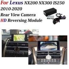 CAM AUTO Para Lexus NX200/NX300/IS250 2010 ~ 2020 Decodificador Carro Front & Rear Camera Adaptador Original Tela Estacionamento Câmera Reversa