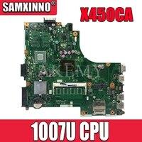NOVO!!! Akemy Para For Asus X450CC X450CA A450C X450C X452C Laptop Motherboard mianboard com 1007U CPU