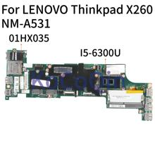 KoCoQin Laptop motherboard Für LENOVO Thinkpad X260 Core SR2F0 I5-6300U Mainboard 01HX035 NM-A531 100% Getestet