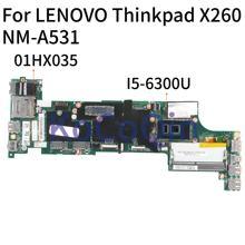KoCoQin Laptop motherboard Für LENOVO Thinkpad X260 Core SR2F0 I5-6300U Mainboard 01HX035 NM-A531 100% Getestet
