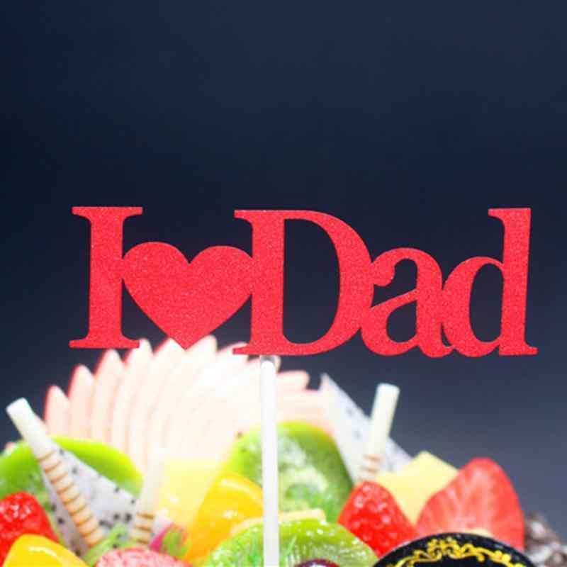 1pcs I Love MOM และพ่อวันเกิดหมวกเค้กใส่การ์ด Happy Birthday PARTY Shengr กรอบเค้กเด็กวันเกิดงานแต่งงานตกแต่ง